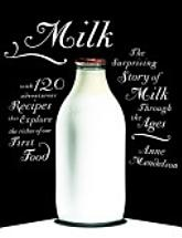 Milk: The Surprising Story of Milk Through the Ages