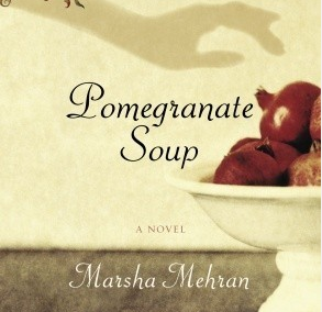 Pomegranate Soup, A Novel