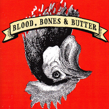 Blood, Bones and Butter – Nov 11